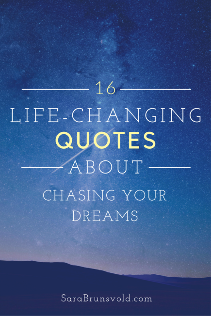 16 Dream Chasing Quotes