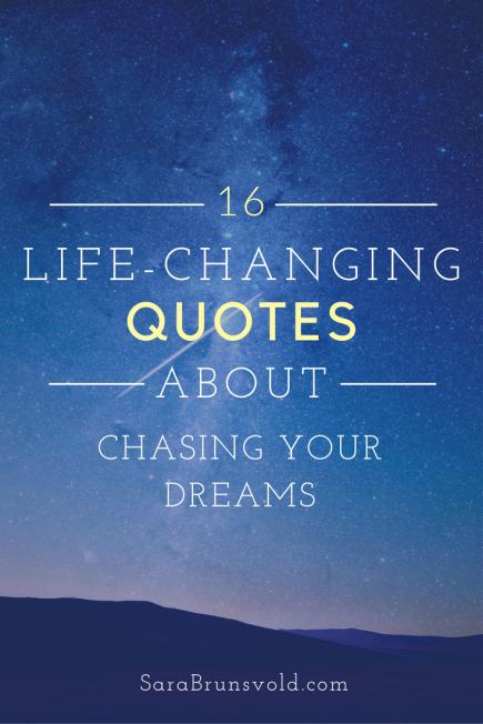 16 Dream Chasing Quotes