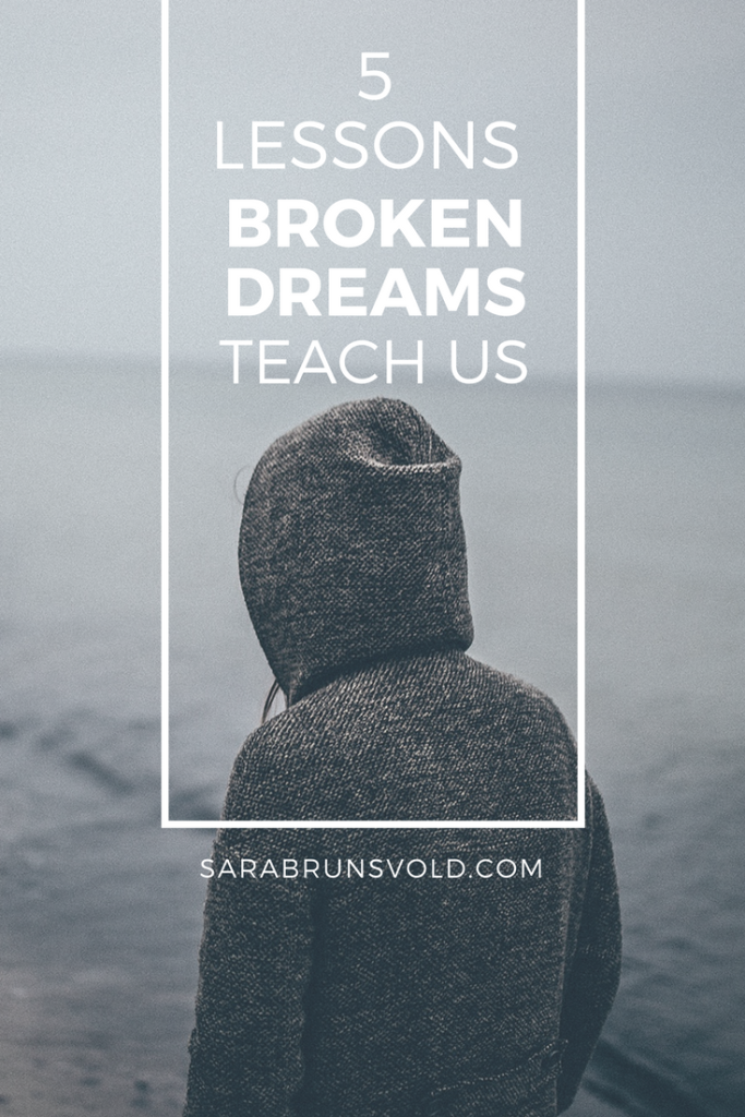 lessons from broken dreams